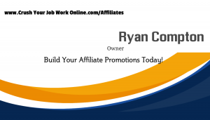 crush your job work online affiliate promotions